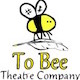 Image of To Bee Theatre Company